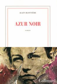 Critique – Azur noir – Alain Blottière – Gallimard