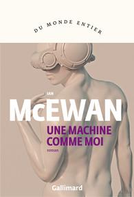 Critique – Une machine comme moi – Ian McEwan – Gallimard