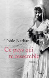 Critique – Ce pays qui te ressemble – Tobie Nathan – Stock