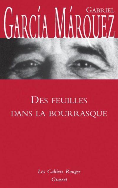 Critique – Des feuilles dans la bourrasque – Gabriel Garcia Marquez – Grasset