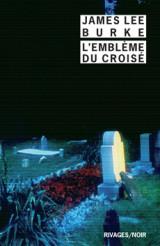 Critique – L'emblème du croisé – James Lee Burke – Rivages