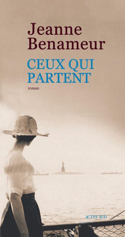 Critique – Ceux qui partent – Jeanne Benameur – Actes Sud