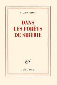 Critique – Dans les forêts de Sibérie – Sylvain Tesson – Gallimard