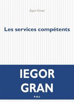 Critique – Les services compétents – Iegor Gran – P.O.L