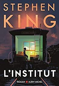 Critique – L'Institut – Stephen King – Albin Michel