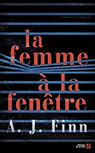 Critique – La femme à la fenêtre – A. J. Finn – Presses de la Cité