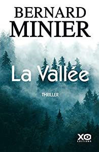 Critique – La vallée – Bernard Minier – XO Editions