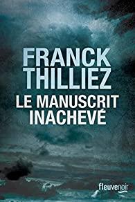 Critique – Le manuscrit inachevé – Franck Thilliez – Fleuve noir