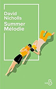 Critique – Summer Mélodie – David Nicholls – Belfond