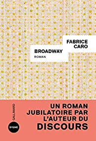 Critique – Broadway – Fabrice Caro – Gallimard