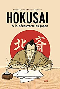 Critique – Hokusai. A la découverte du Japon – Giuseppe Latanza – Francesco Matteuzzi – Seuil