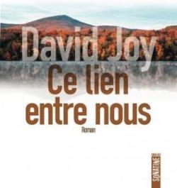 Critique – Ce lien entre nous – David Joy – Sonatine