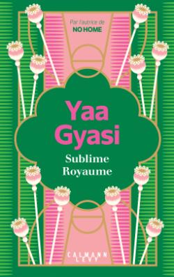 Critique – Sublime Royaume – Yaa Gyasi – Calmann-Lévy