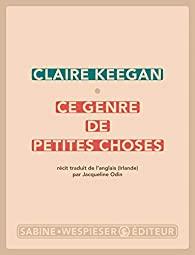 Critique – Ce genre de petites choses – Claire Keegan – Sabine Wespieser