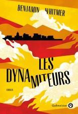 Critique – Les dynamiteurs – Benjamin Whitmer – Gallmeister