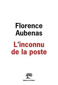 Critique – L'inconnu de la poste – Florence Aubenas – L'Olivier