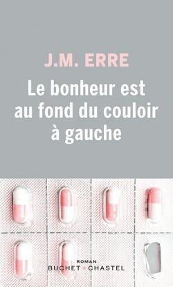 Critique – Le bonheur est au fond du couloir à gauche – J. M. Erre – Buchet Chastel