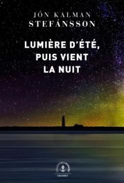 Critique – Lumière d'été, puis vient la nuit – Jon Kalman Stefansson – Grasset – Grasset