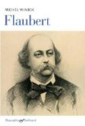 Critique – Flaubert – Michel Winock – Gallimard