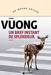 Critique – Un bref instant de splendeur – Ocean Vuong – Gallimard