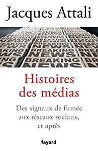 Critique – Histoires des médias – Jacques Attali – Fayard
