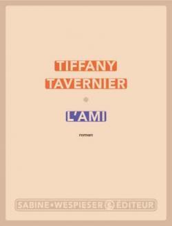 Critique – L'ami – Tiffany Tavernier – Sabine Wespieser