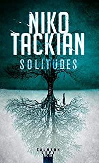 Critique – Solitudes – Niko Tackian – Calmann-Lévy