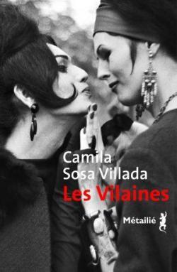 Critique – Les vilaines – Camila Sosa Villada – Métailié