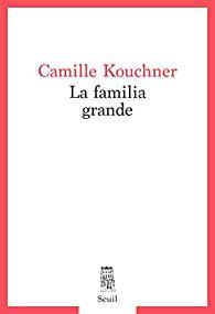 Critique – La familia grande – Camille Kouchner – Seuil