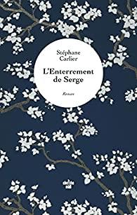Critique – L'enterrement de Serge – Stéphane Carlier – Le Cherche Midi